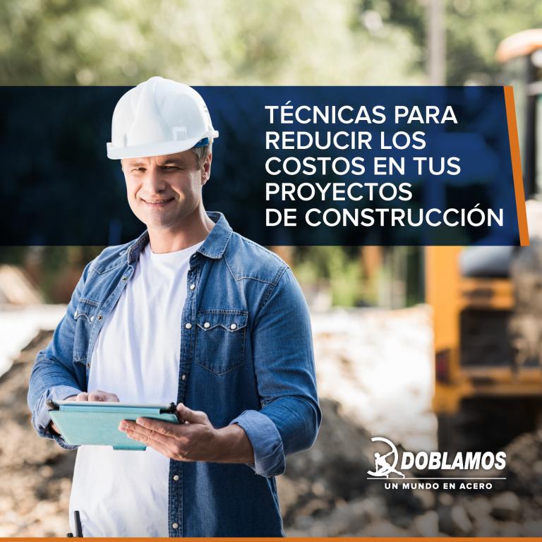 Técnicas para reducir los costos en tus proyectos de construcción